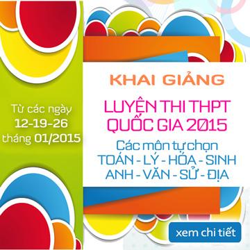 Luyện thi THPT Quốc Gia 2015 - Khai giảng Khóa Tháng 01/2015