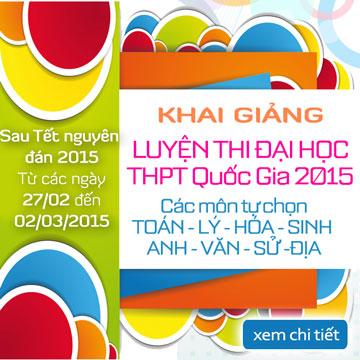 Luyện thi THPT Quốc Gia 2015 - Khai giảng Khóa sau Tết Nguyên Đán 2015