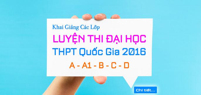 Luyện thi đại học - luyện thi THPT quốc gia 2016
